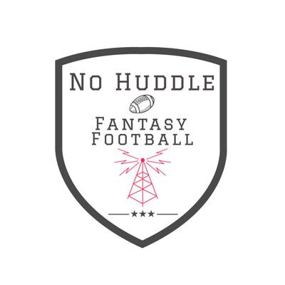 No Huddle Fantasy Football Podcast