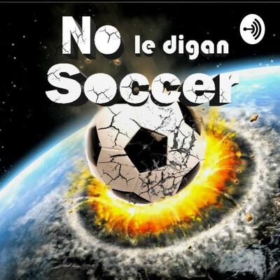 No Le Digan Soccer