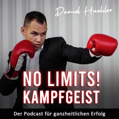 No Limits! Kampfgeist - mit Daniel Huchler