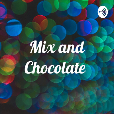 Mix and Chocolate