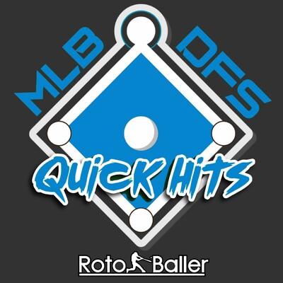 MLB DFS Quick Hits
