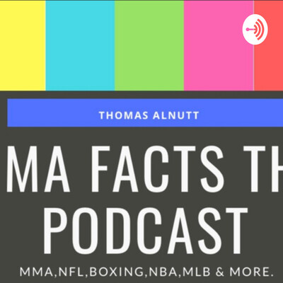 MMA FACTS THE PODCAST