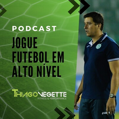 FUTCAST : Thiago Vegette