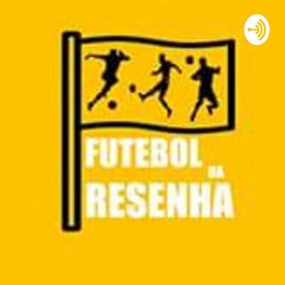 FUTEBOL DA RESENHA