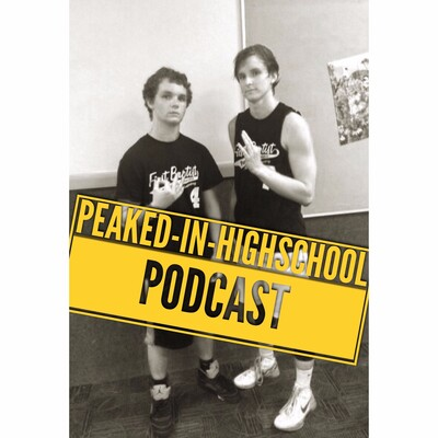 Peaked In Highschool Podcast