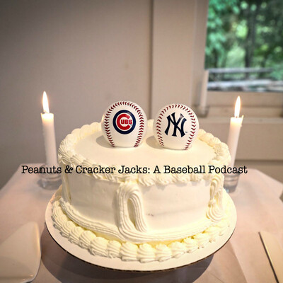 Peanuts & Cracker Jacks: A Baseball Podcast
