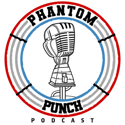 Phantom Punch Podcast