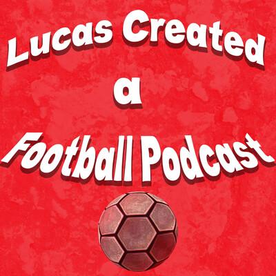 Lucas Created a Football Podcast