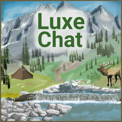 Luxe Backpacking, Hunting and Winter Camping Chat