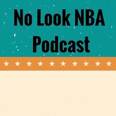 No Look NBA Podcast