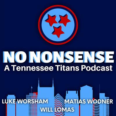 No Nonsense: A Tennessee Titans Podcast