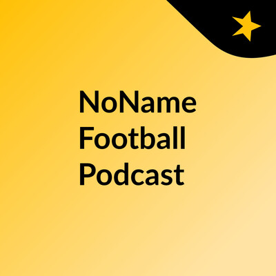 NoName Football Podcast
