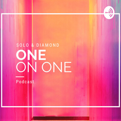 One on One W/Solo & Diamond