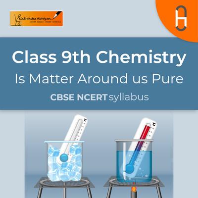 Separation   CBSE   Class 9   Chemistry   Matter around us