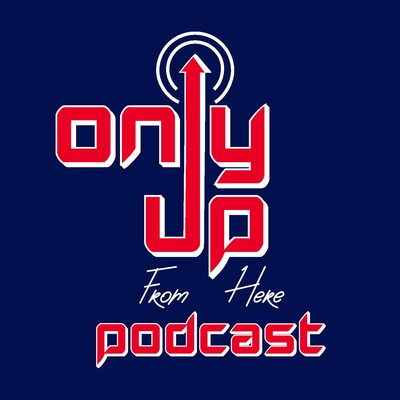 Only Up From Here Podcast