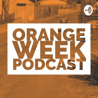 Orange Week Podcast