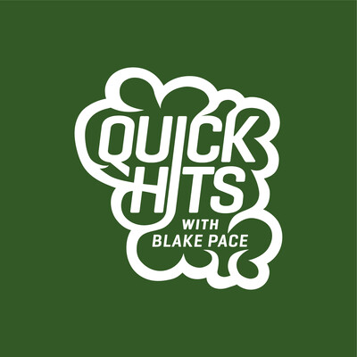 Quick Hits with Blake Pace