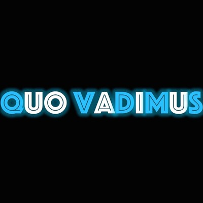 Quo Vadimus