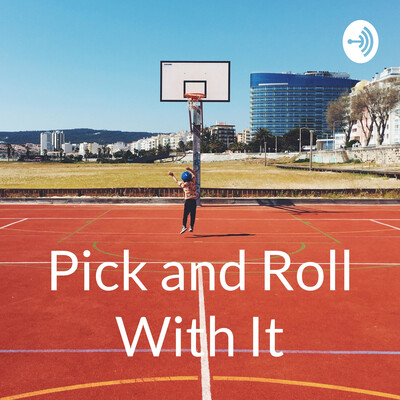 Pick and Roll With It