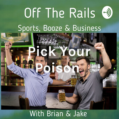 Pick Your Poison : Sports, Business & Booze
