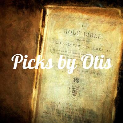 Picks by Otis