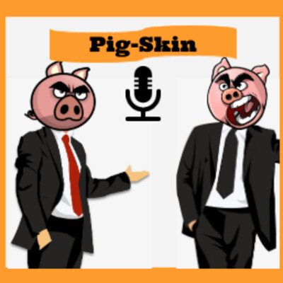 Pig-Skin Podcast