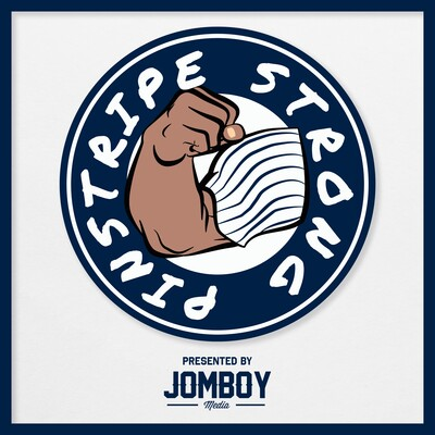 Pinstripe Strong - Yankees Podcast Presented by JomboyMedia