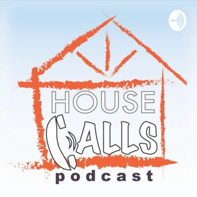 House Calls Podcast