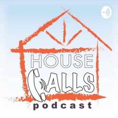 House Calls Podcast