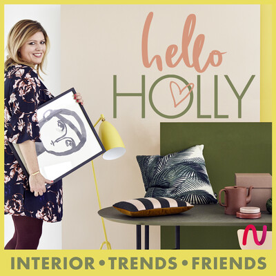 HELLO HOLLY – the podcast about interior, trends and friends