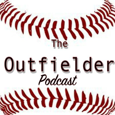 Outfielder Podcast
