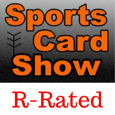 R-Rated Sports Card Podcast