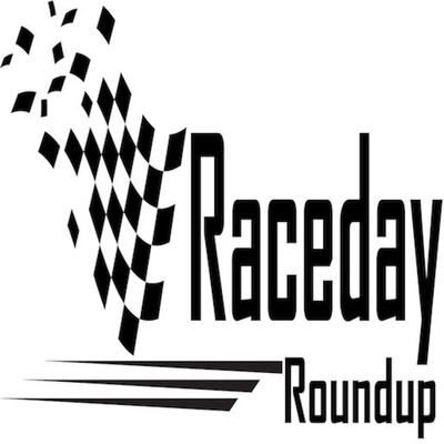 Raceday Roundup