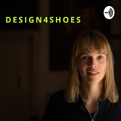 DESIGN 4 SHOES - Podcast