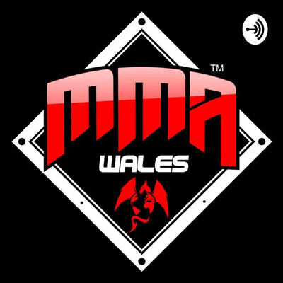 MMA Wales Podcast