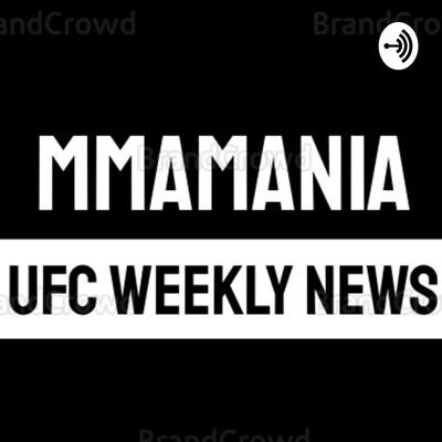 MMAMANIA UFC WEEKLY NEWS
