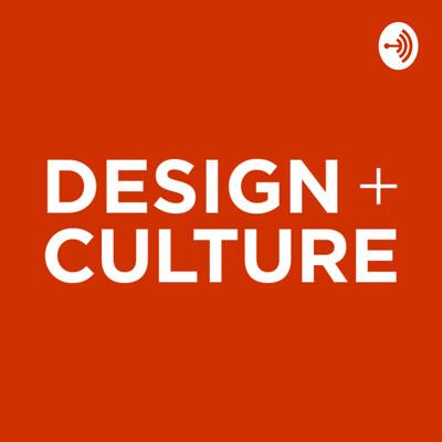 Design + Culture