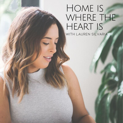 Home is Where the heart is, with Lauren Silvaria