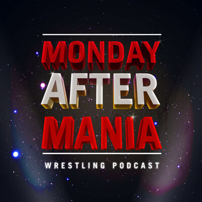 Monday After Mania Wrestling Podcast