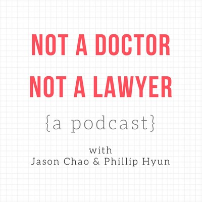 Not a Doctor, Not a Lawyer