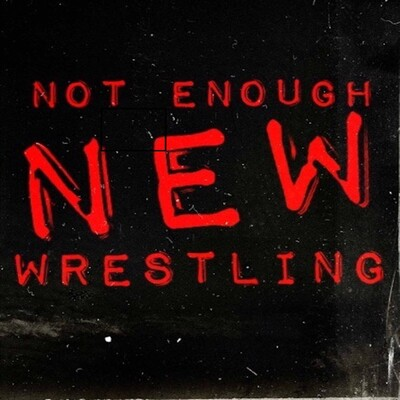 Not Enough Wrestling Podcast
