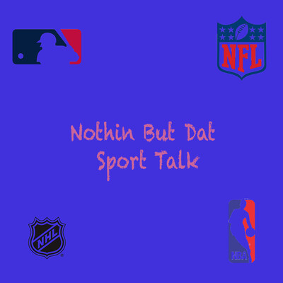 Nothin But Dat Sports Talk (Formally Known As Nothin But Dat B-Ball Talk)