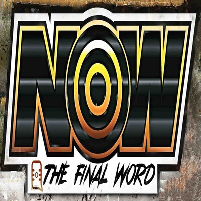 NOW The Final Word