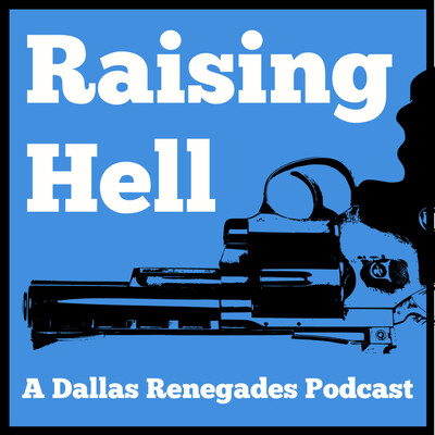 Raising Hell: A Dallas Renegades Podcast