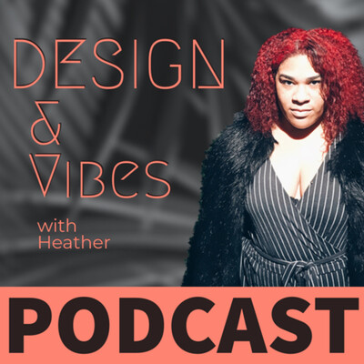 Design & Vibes w/ Heather & Tiff