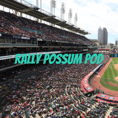 Rally Possum Pod - A Cleveland Sports Podcast