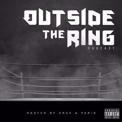 Outside The Ring Wrestling Podcast