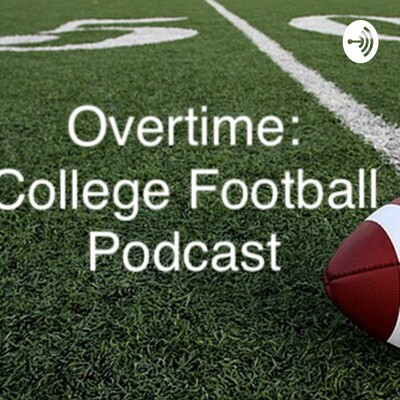 Overtime: College Football Podcast