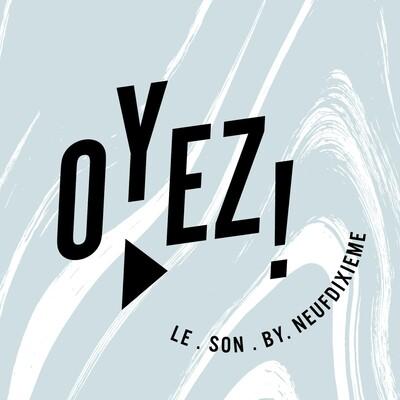 Oyez! Le Son by NeufDixieme