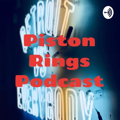 Piston Rings Podcast